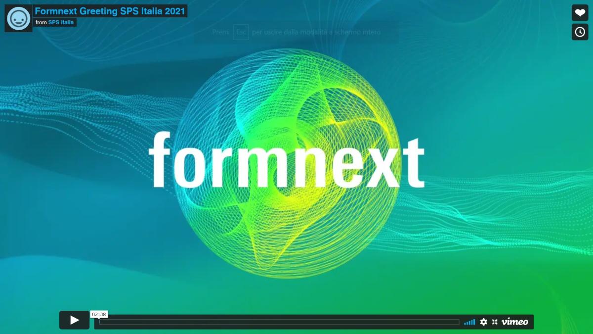 Formnext Greeting SPS Italia 2021