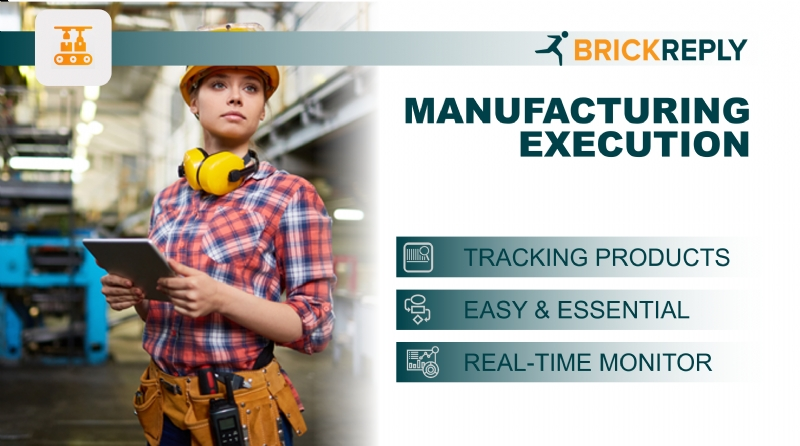 Brick Reply ™ - MANUFACTURING EXECUTION
