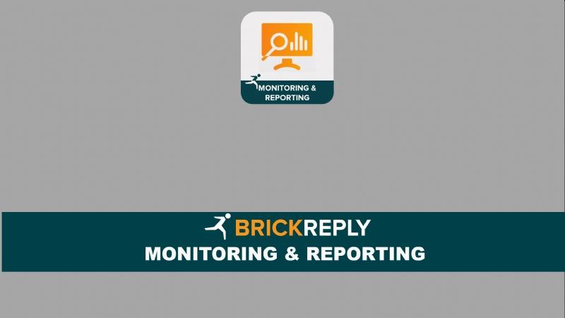Brick Reply ™ - MONITORING & REPORTING
