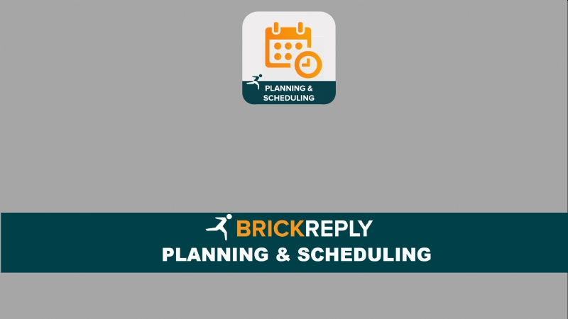 Brick Reply ™ - PLANNING & SCHEDULING