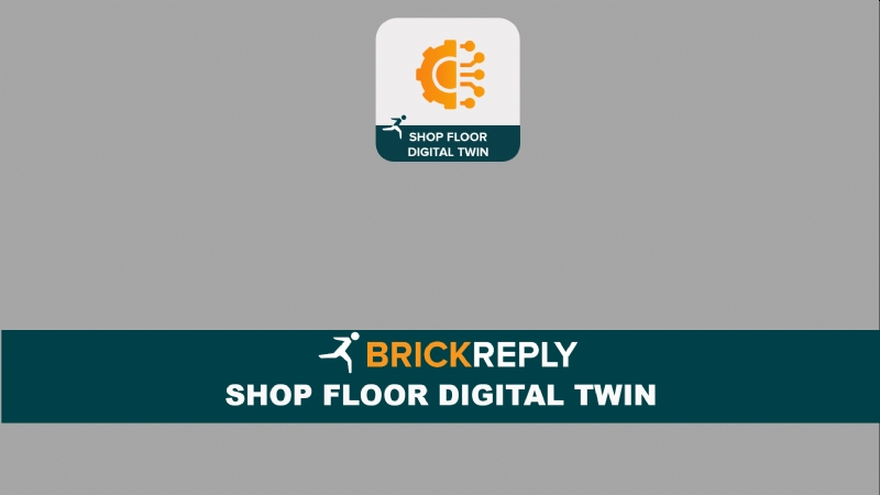 Brick Reply ™ - SHOPFLOOR DIGITAL TWIN