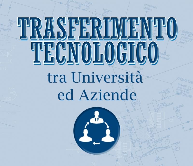 TRASFERIMENTO TECNOLOGICO UNIVERSITÀ-AZIENDE