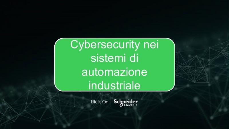 Cybersecurity nei sistemi di automazione industriale