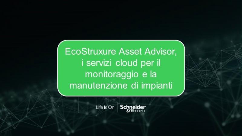 EcoStruxure Asset Advisor, i servizi cloud per il monitoraggio e la manutenzione di impianti