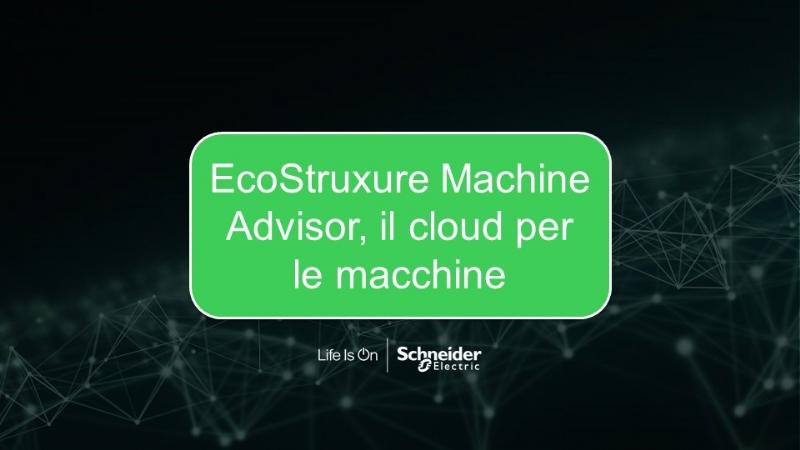 EcoStruxure Machine Advisor, il cloud per le macchine