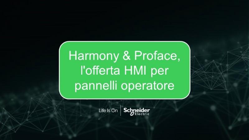 Harmony & Proface, l'offerta HMI per pannelli operatore