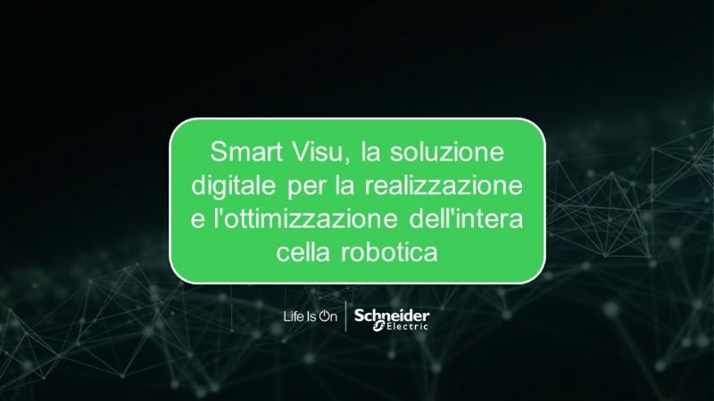 Smart Visu, la soluzione digitale per la realizzazione e l'ottimizzazione dell'intera cella robotica