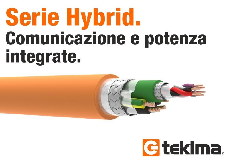 Serie Hybrid. Comunicazione e potenza integrate.